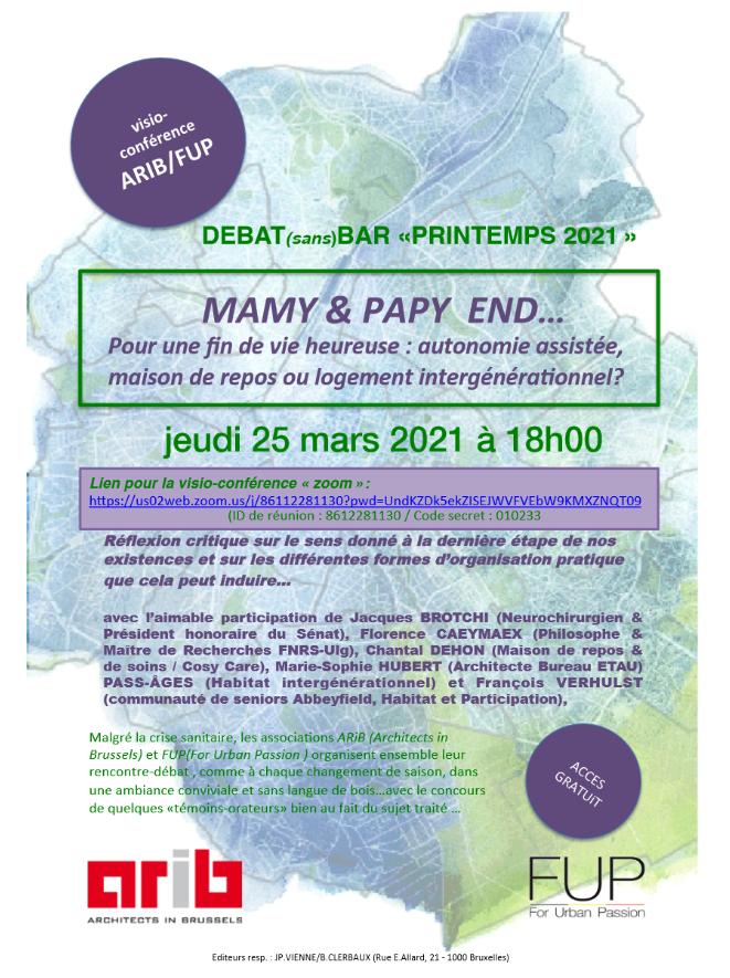 """Débat-Bar trimestriel ARIB / FUP """"Printemps 2021"""" : MAMY & PAPY END... Pour une fin de vie heureuse: autonomie assistée, maison de repos ou complexe intergénérationnel?"""